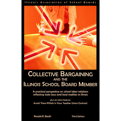 Collective Bargaining and the Illinois School Board Member