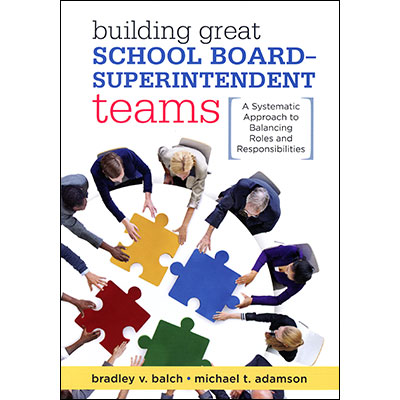 Building Great School Board-Superintendent Teams